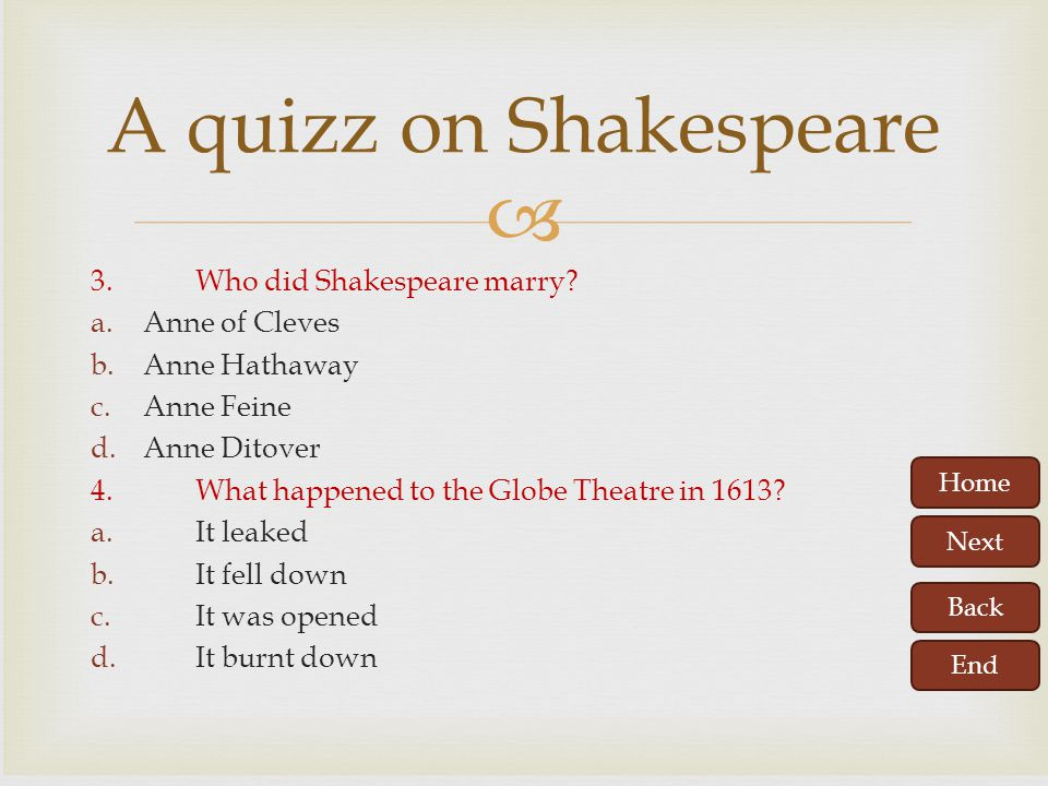 A quizz on Shakespeare 3. Who did Shakespeare marry Anne of Cleves