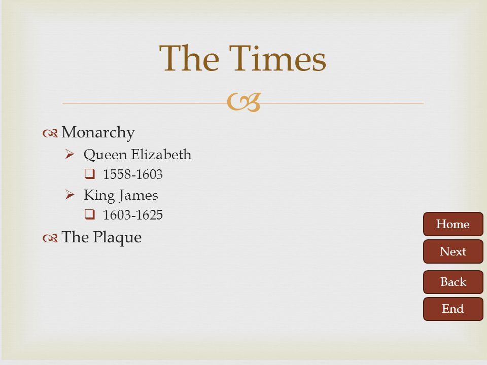 The Times Monarchy The Plaque Queen Elizabeth King James 1558-1603