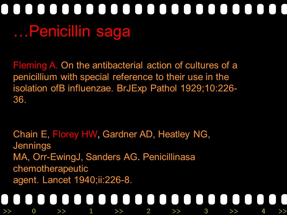 …Penicillin saga Fleming A. On the antibacterial action of cultures of a. penicillium with special reference to their use in the.