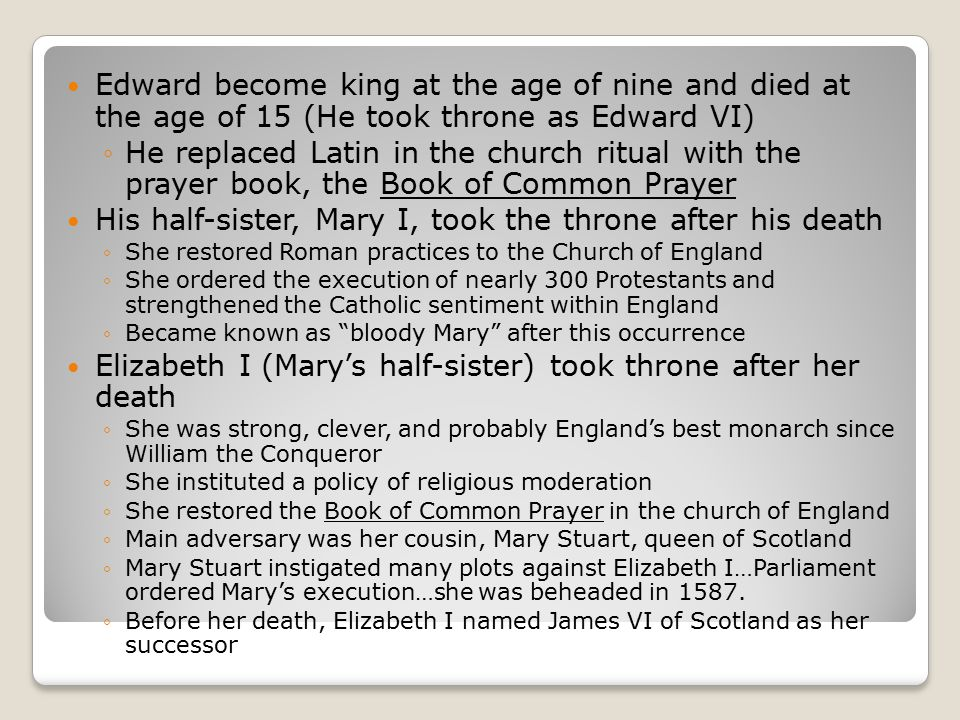 His half-sister, Mary I, took the throne after his death
