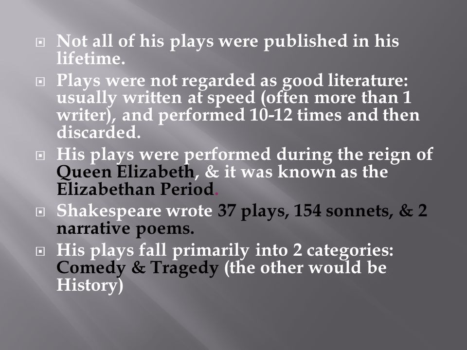 Not all of his plays were published in his lifetime.