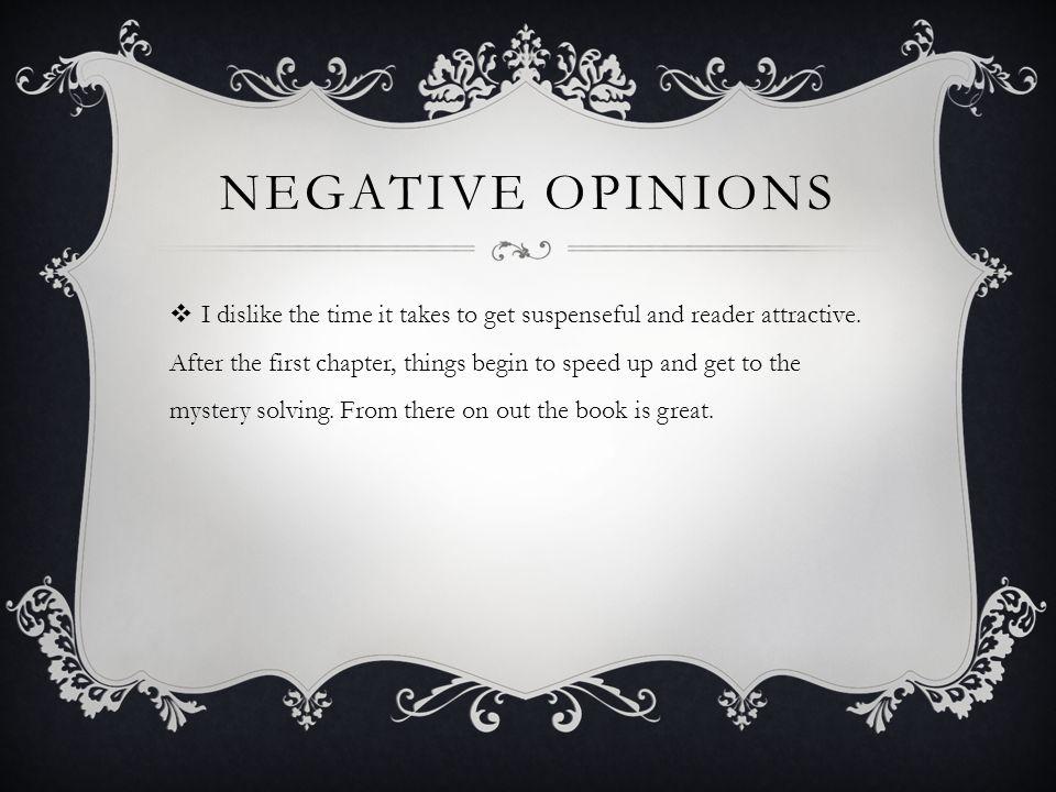 Negative opinions
