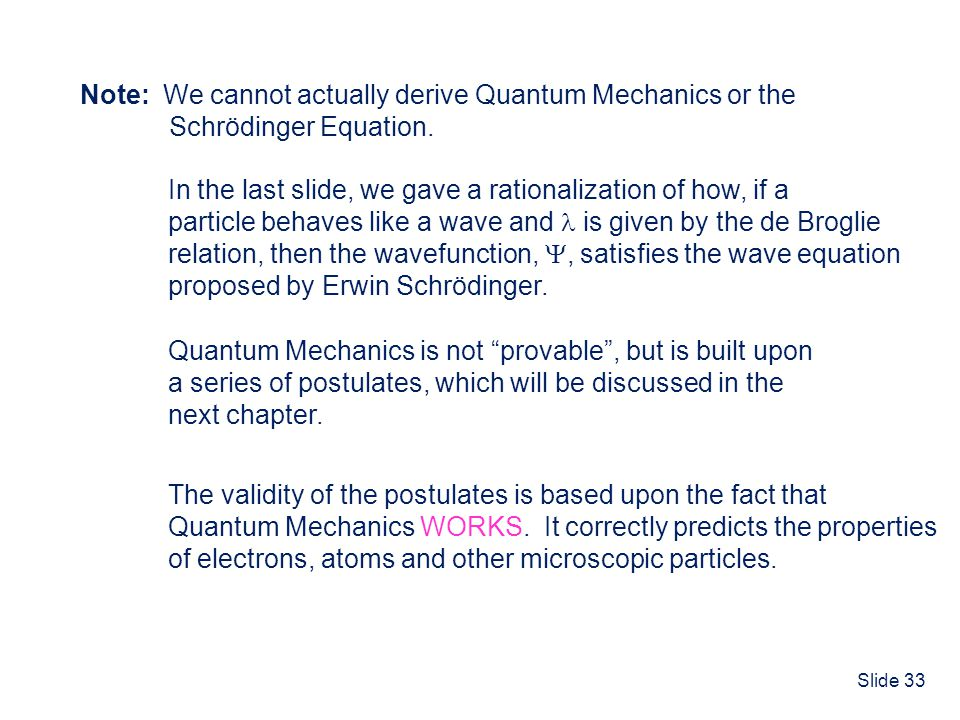 Note: We cannot actually derive Quantum Mechanics or the