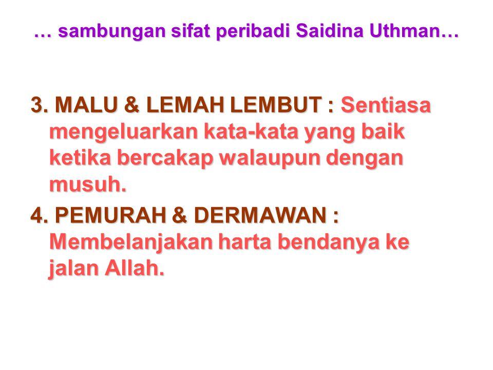 … sambungan sifat peribadi Saidina Uthman…