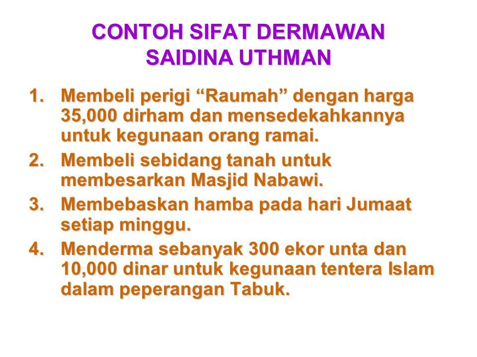 CONTOH SIFAT DERMAWAN SAIDINA UTHMAN