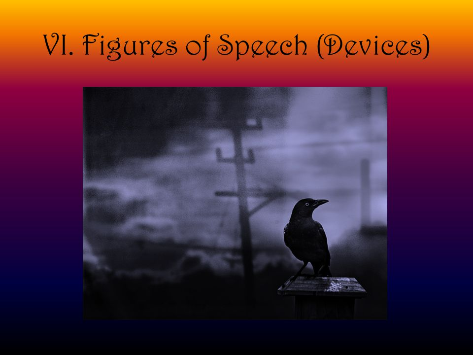 VI. Figures of Speech (Devices)