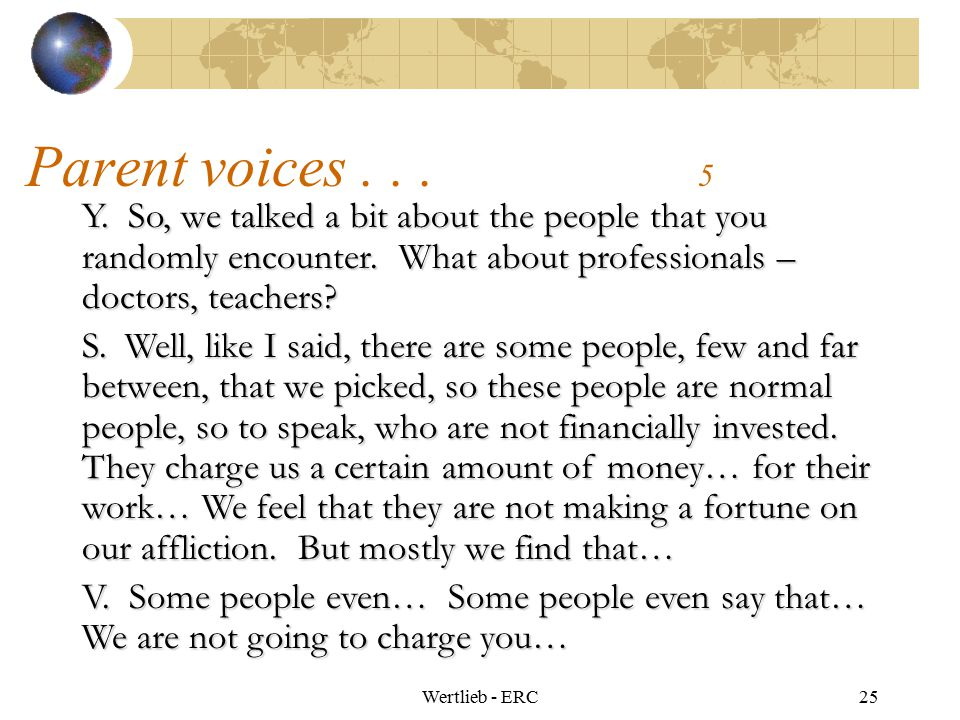 Parent voices . . . 5 Y. So, we talked a bit about the people that you randomly encounter. What about professionals – doctors, teachers