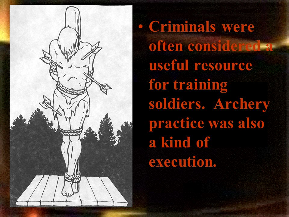 Criminals were often considered a useful resource for training soldiers.