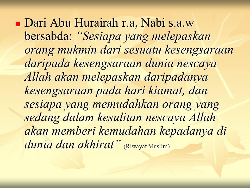 Dari Abu Hurairah r. a, Nabi s. a