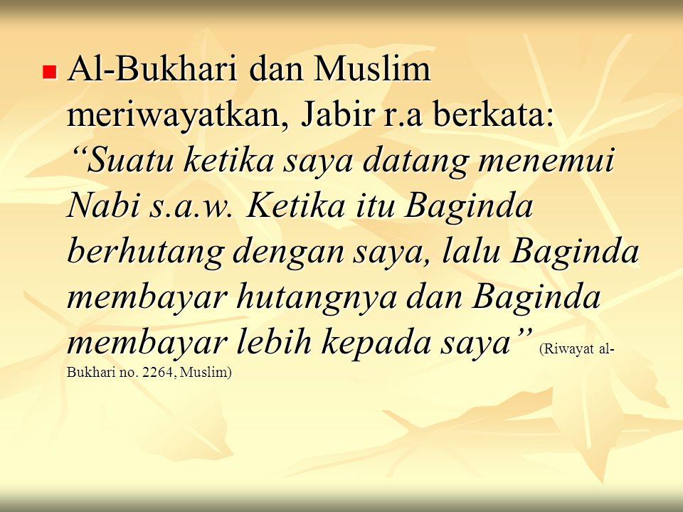 Al-Bukhari dan Muslim meriwayatkan, Jabir r