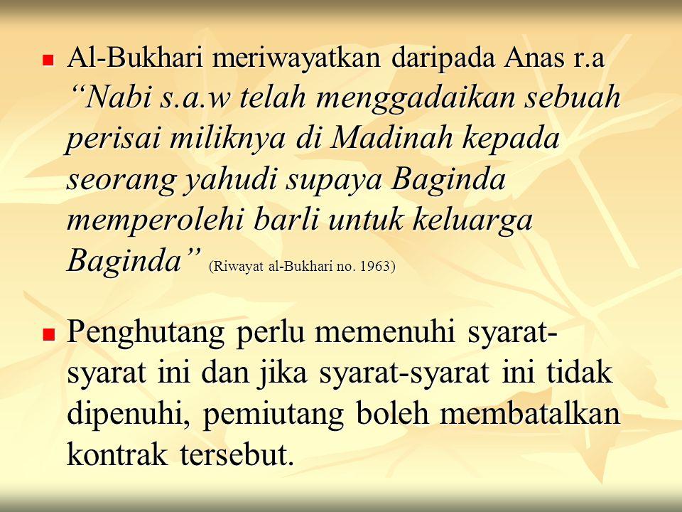 Al-Bukhari meriwayatkan daripada Anas r. a Nabi s. a