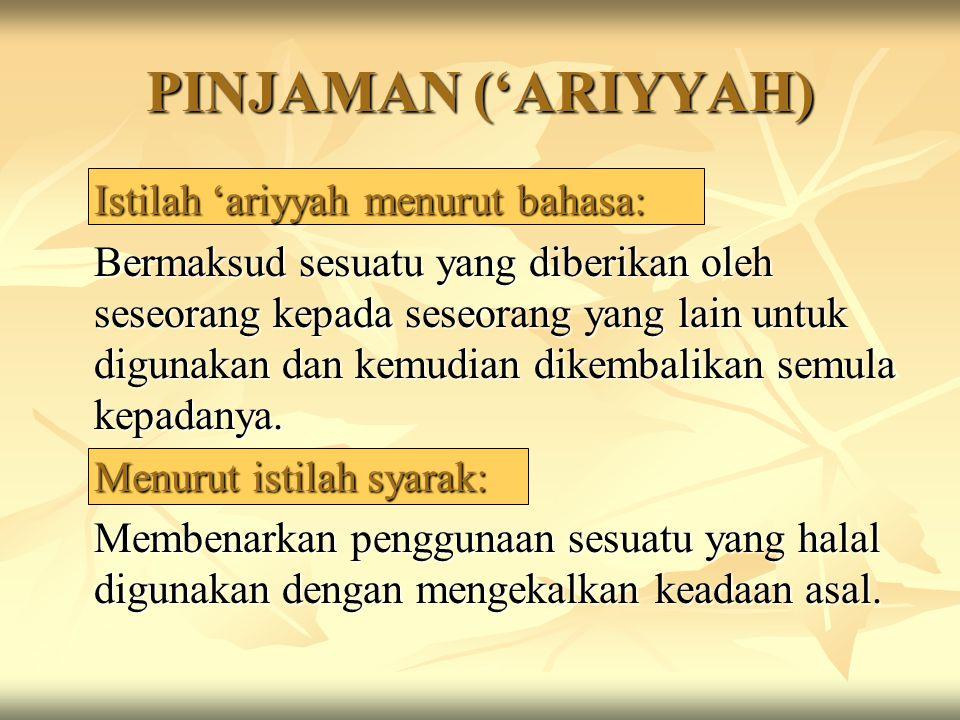 PINJAMAN ('ARIYYAH) Istilah 'ariyyah menurut bahasa: