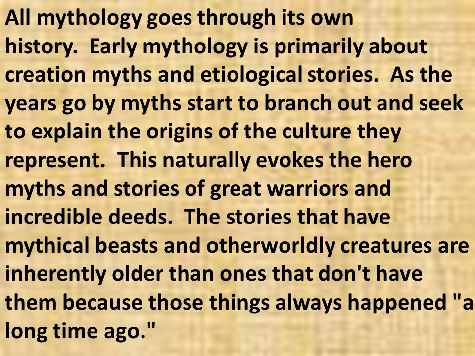 All mythology goes through its own history
