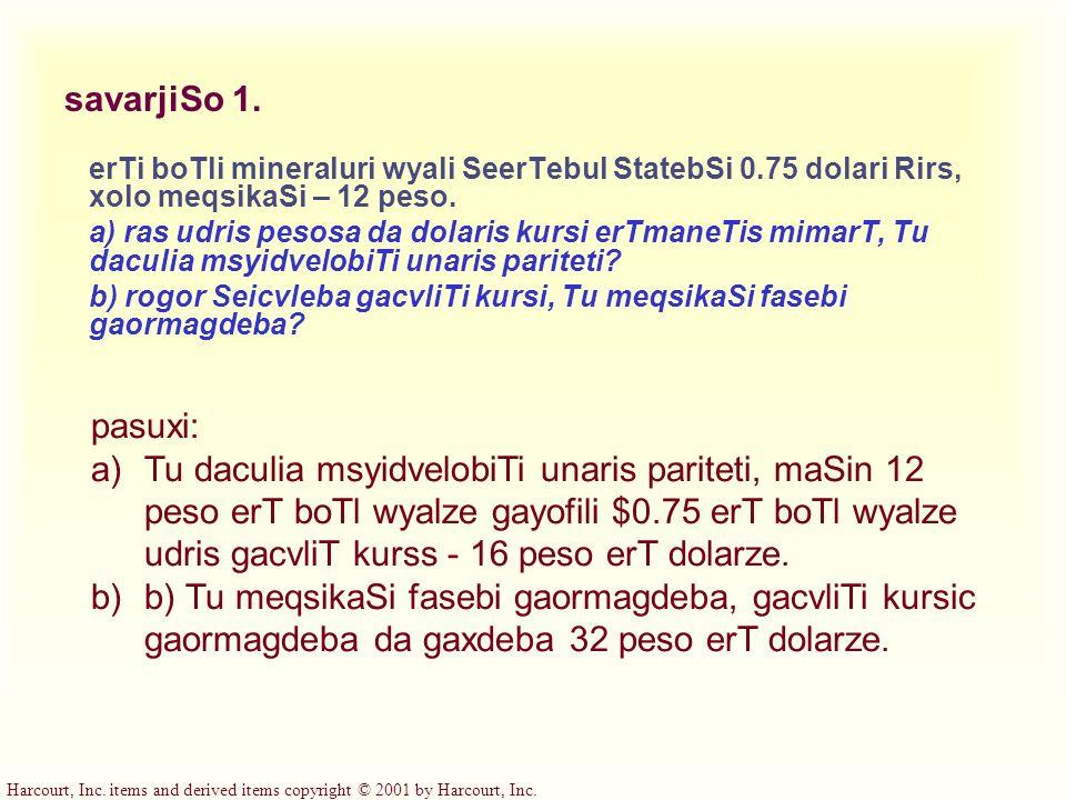 savarjiSo 1. erTi boTli mineraluri wyali SeerTebul StatebSi 0.75 dolari Rirs, xolo meqsikaSi – 12 peso.