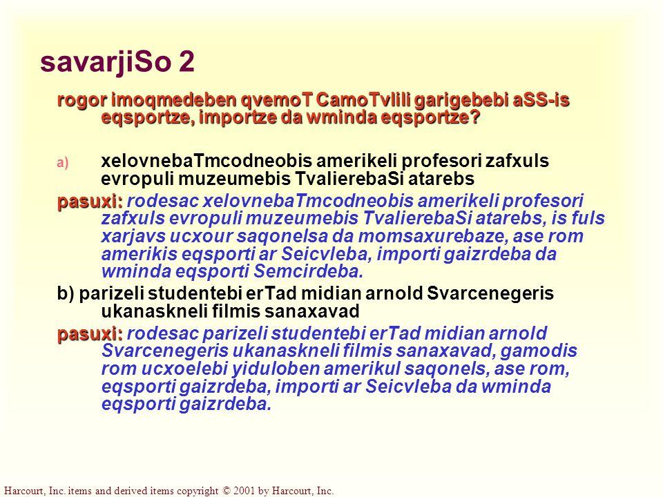 savarjiSo 2 rogor imoqmedeben qvemoT CamoTvlili garigebebi aSS-is eqsportze, importze da wminda eqsportze