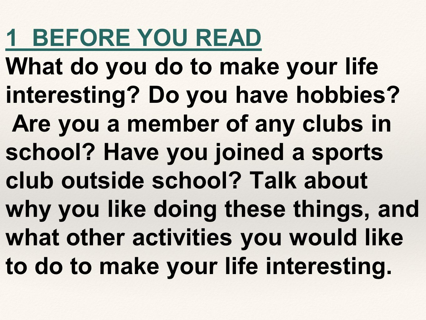 1 BEFORE YOU READ What do you do to make your life interesting Do you have hobbies