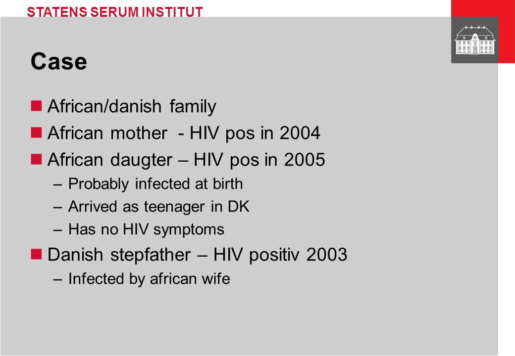 Case African/danish family African mother - HIV pos in 2004