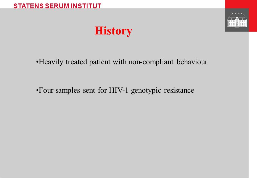 History Heavily treated patient with non-compliant behaviour