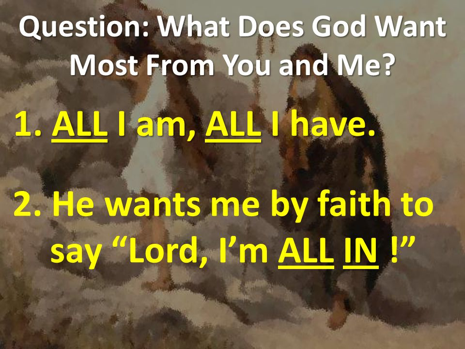 Question: What Does God Want Most From You and Me