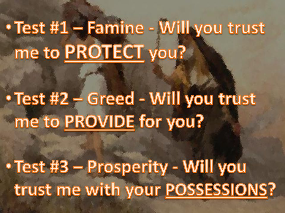 Test #1 – Famine - Will you trust me to PROTECT you