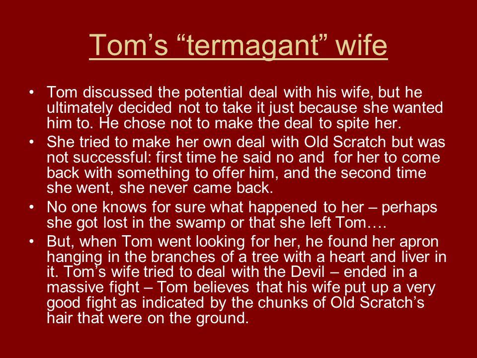 Tom's termagant wife