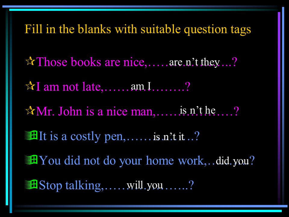 Fill in the blanks with suitable question tags