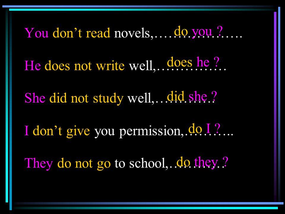 You don't read novels,……………….
