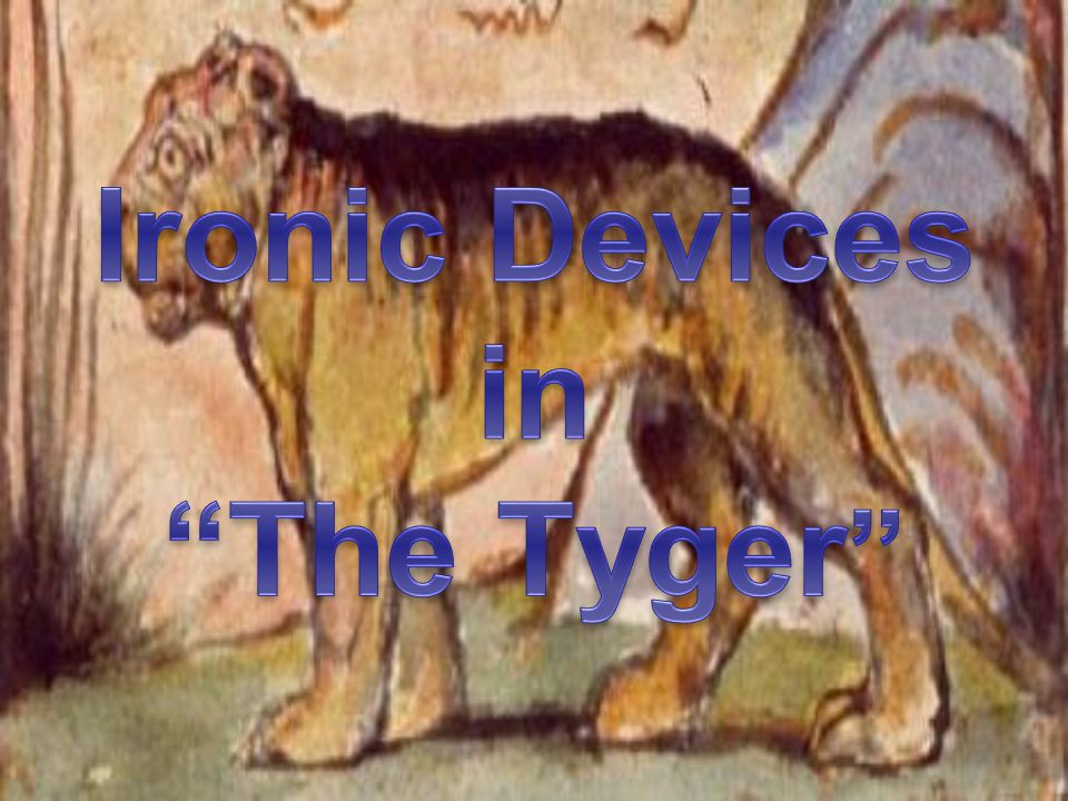 Ironic Devices in The Tyger