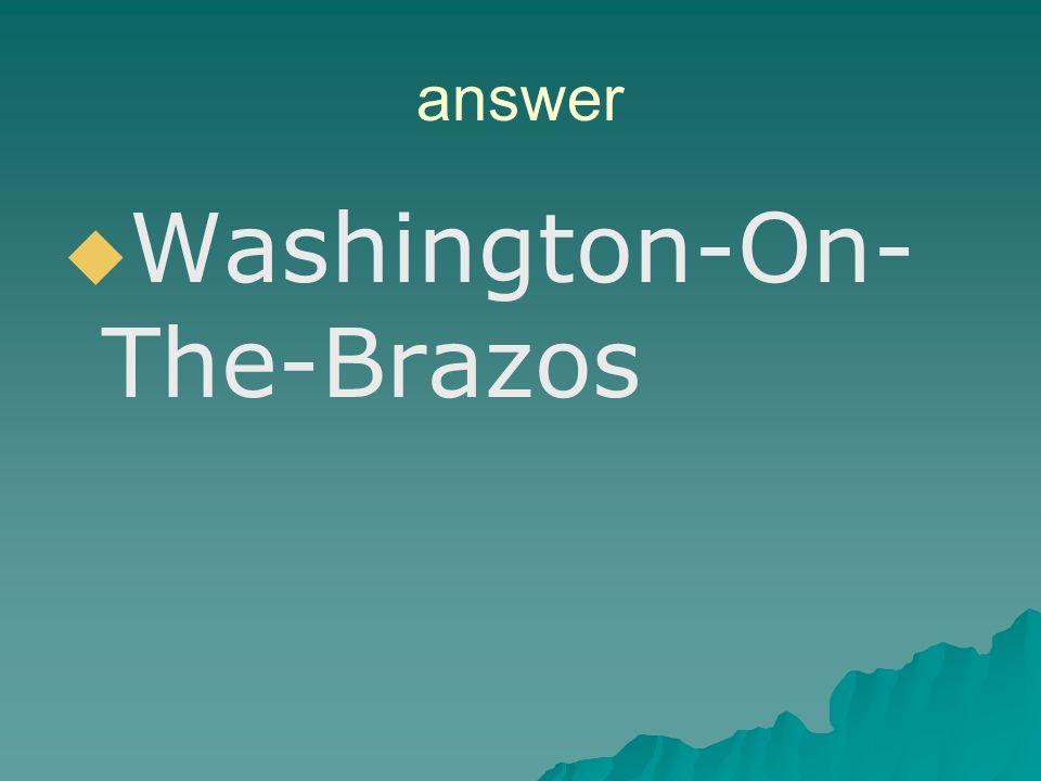 Washington-On-The-Brazos