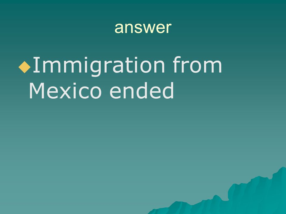 Immigration from Mexico ended