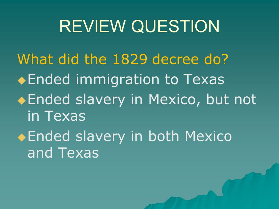REVIEW QUESTION What did the 1829 decree do