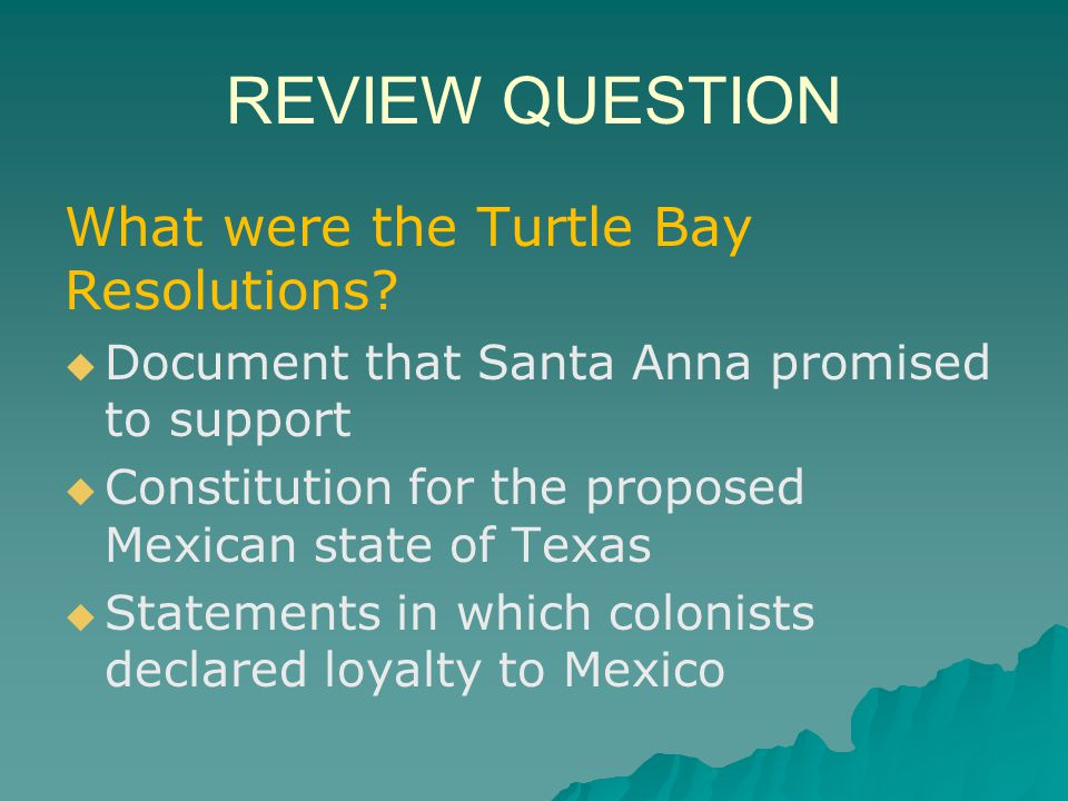 REVIEW QUESTION What were the Turtle Bay Resolutions