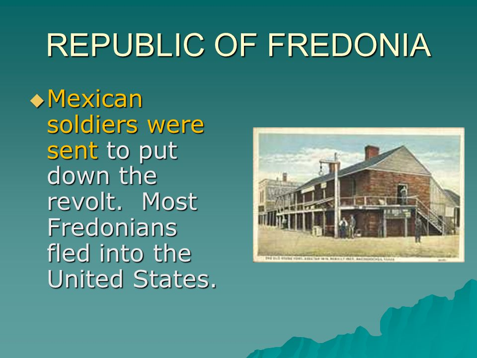 REPUBLIC OF FREDONIA Mexican soldiers were sent to put down the revolt.