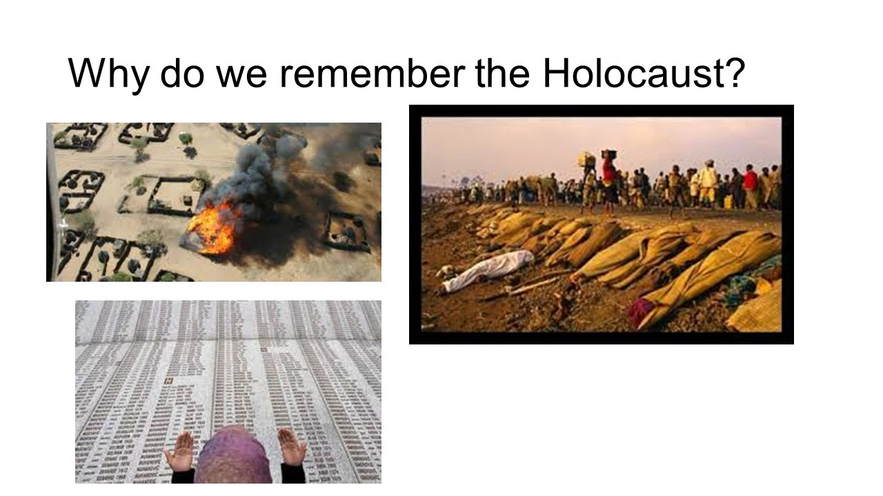 Why do we remember the Holocaust