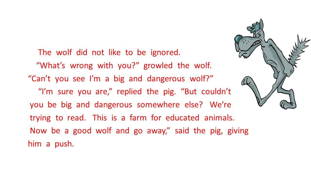 The wolf did not like to be ignored. What's wrong with you