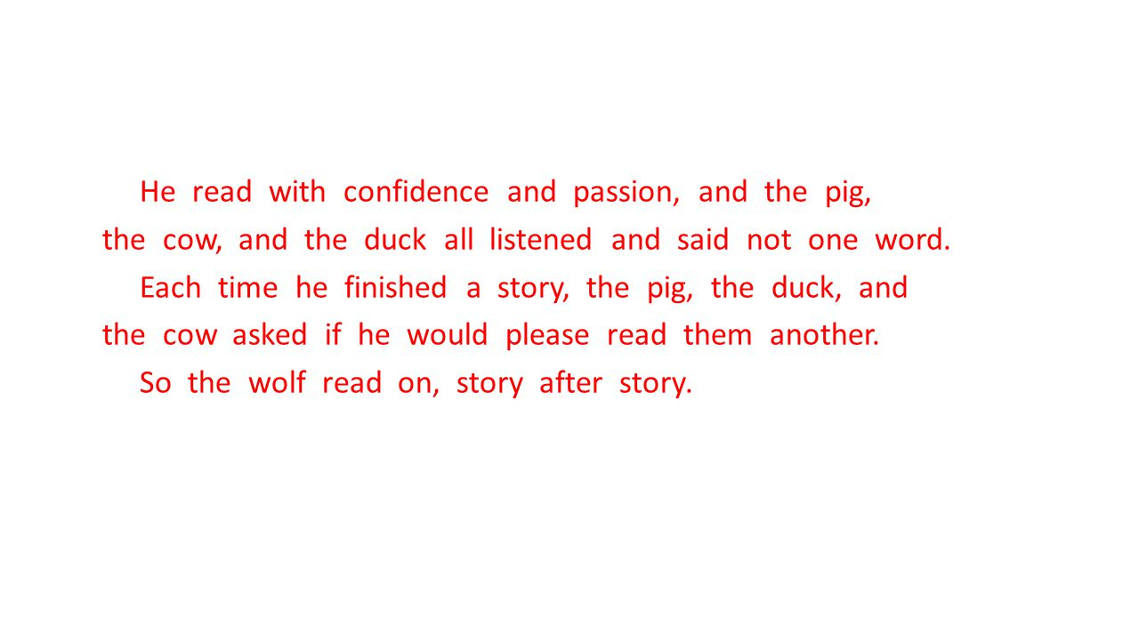 He read with confidence and passion, and the pig, the cow, and the duck all listened and said not one word.