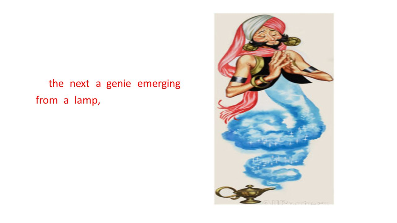 the next a genie emerging from a lamp,
