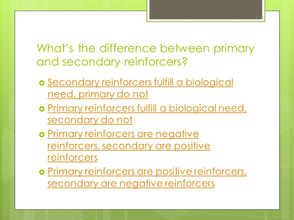 What's the difference between primary and secondary reinforcers