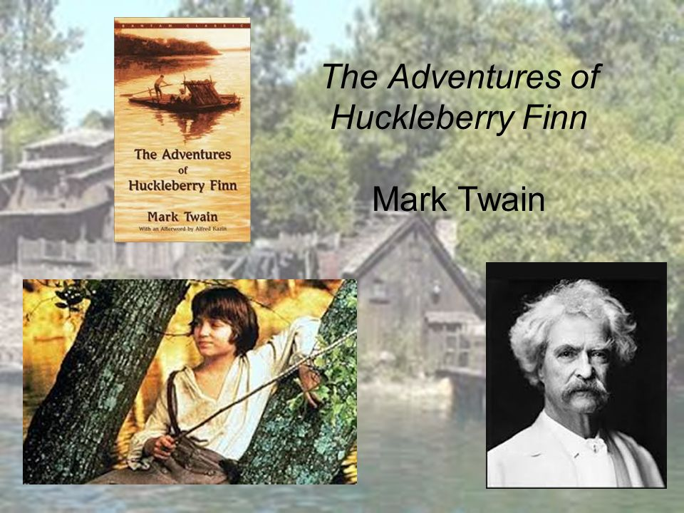 The Adventures of Huckleberry Finn Mark Twain