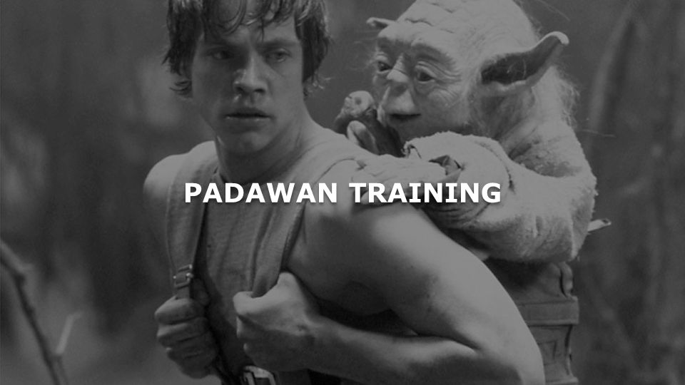 PADAWAN TRAINING
