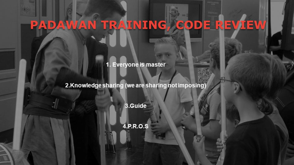 PADAWAN TRAINING, CODE REVIEW
