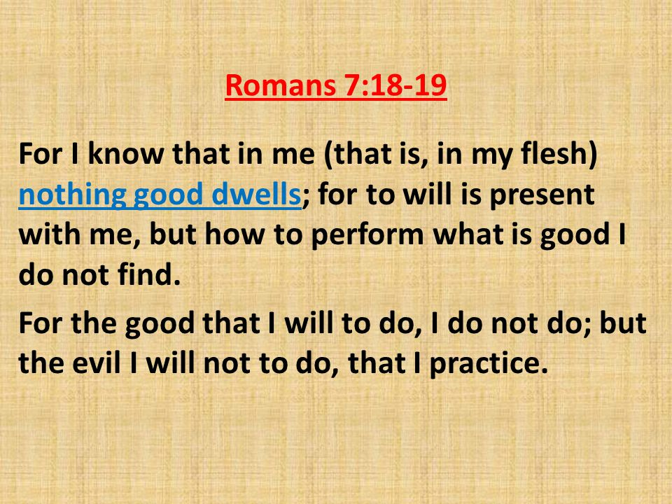 Romans 7:18-19