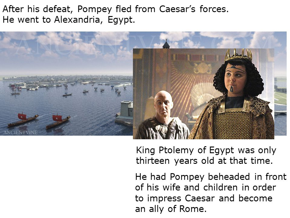 After his defeat, Pompey fled from Caesar's forces.