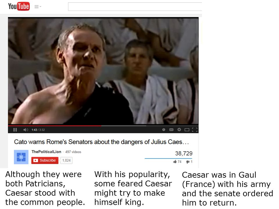 Gaius Julius Caesar Although they were both Patricians, Caesar stood with the common people.