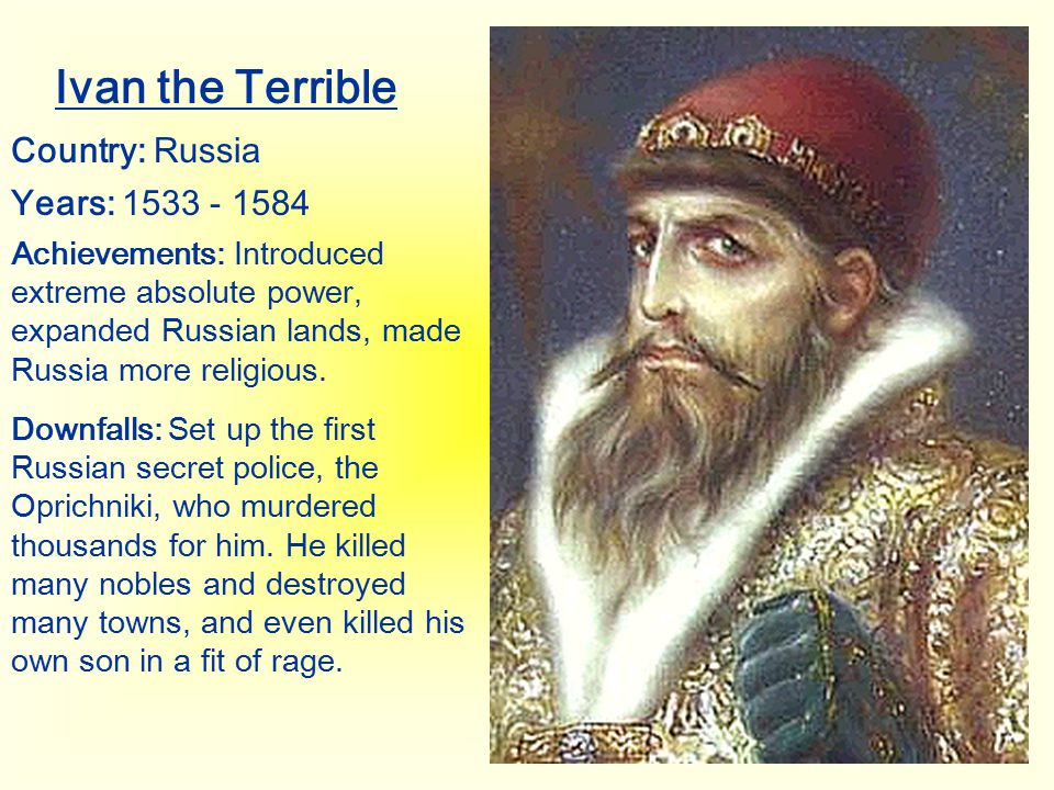 Ivan the Terrible Country: Russia Years: 1533 - 1584