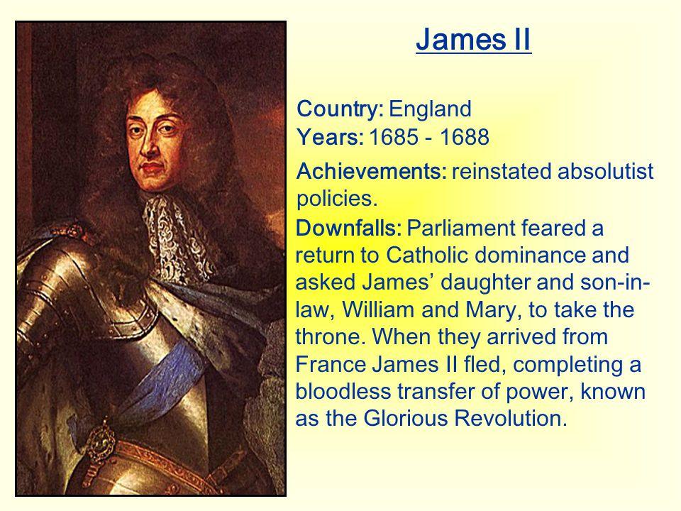 James II Country: England Years: 1685 - 1688