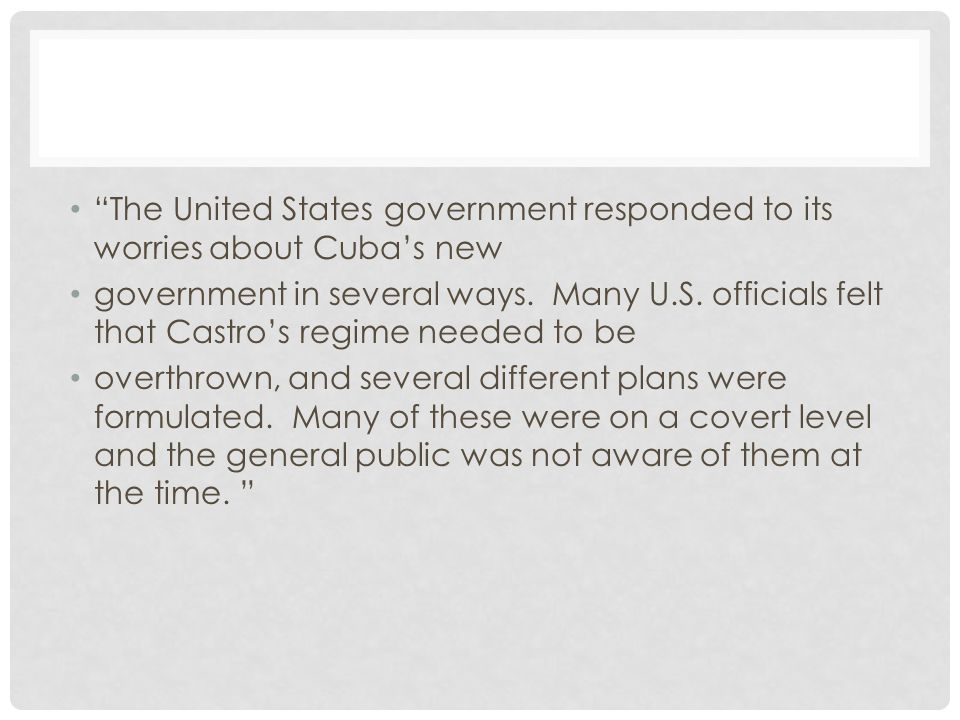 The United States government responded to its worries about Cuba's new