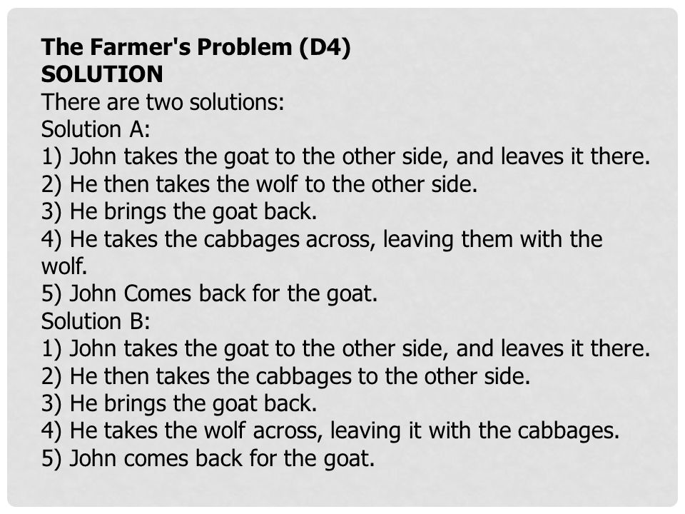 The Farmer s Problem (D4) SOLUTION