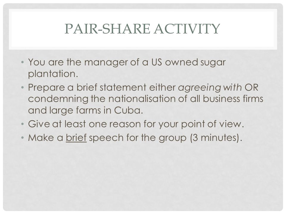 Pair-share activity You are the manager of a US owned sugar plantation.
