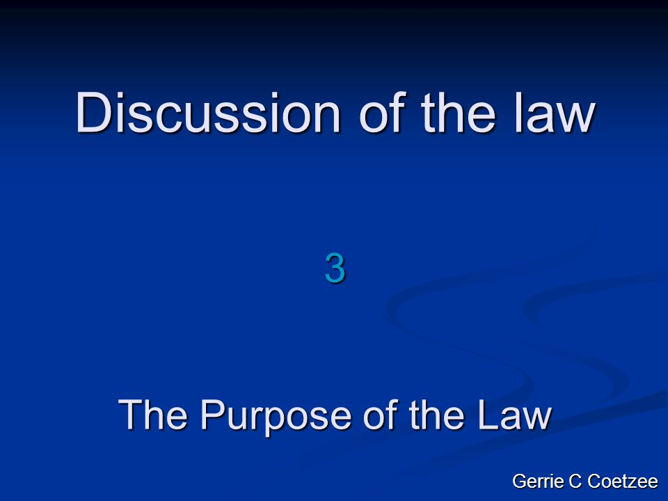 Discussion of the law 3 The Purpose of the Law